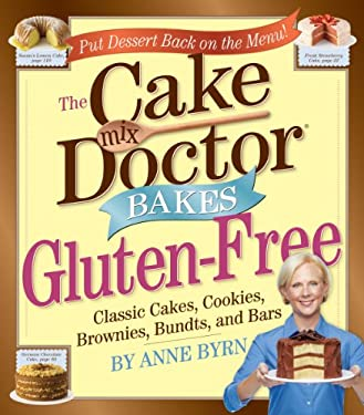 The Cake Mix Doctor Bakes Gluten-Free 9780761161073