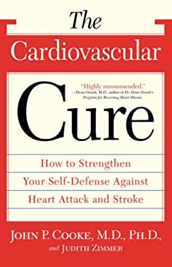 The Cardiovascular Cure: How to Strengthen Your Self Defense Against Heart Attack and Stroke 9780767908825
