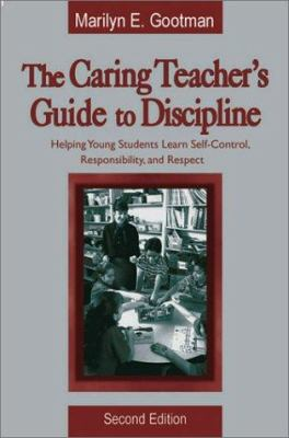The Caring Teacher's Guide to Discipline: Helping Young Students Learn Self-Control, Responsibility, and Respect 9780761976851