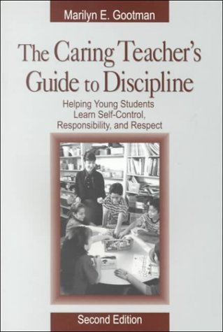 The Caring Teacher's Guide to Discipline: Helping Young Students Learn Self-Control, Responsibility, and Respect 9780761976868