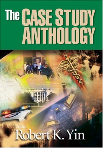 The Case Study Anthology Robert K. Yin