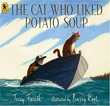 The Cat Who Liked Potato Soup 9780763632977