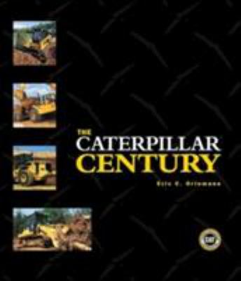 The Caterpillar Century 9780760316047