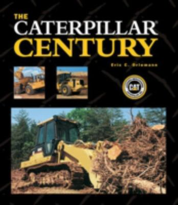 The Caterpillar Century 9780760329610