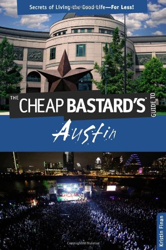 The Cheap Bastard's Guide to Austin