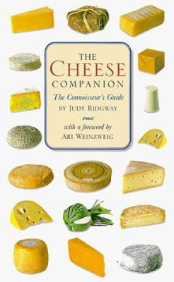 The Cheese Companion: The Connoisseur's Guide 9780762405008