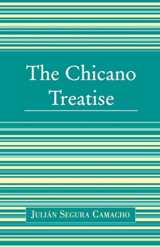 The Chicano Treatise 9780761829232