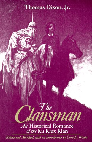 The Clansman: An Historical Romance of the Ku Klux Klan 9780765606174