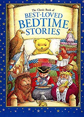 The Classic Book of Best-Loved Bedtime Stories 9780762400683