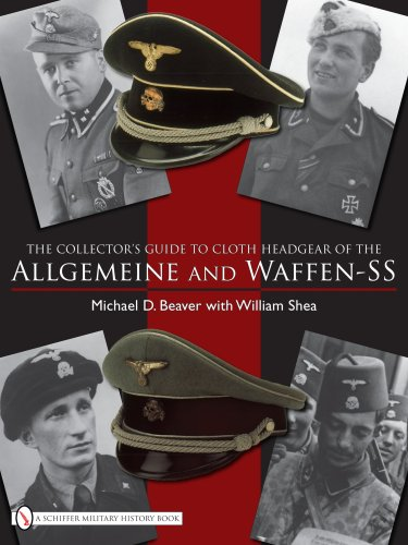 The Collector's Guide to Cloth Headgear of the Allgemeine and Waffen-SS 9780764332302