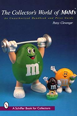 The Collector's World of M& M'S*t: An Unauthorized Handbook and Price Guide 9780764304064