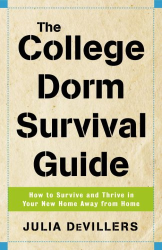 The College Dorm Survival Guide: How to Survive and Thrive in Your New Home Away from Home 9780761526742
