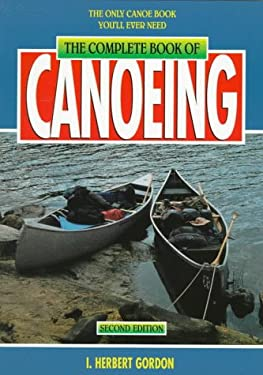 The Complete Book of Canoeing 9780762700523