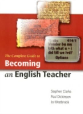 The Complete Guide to Becoming an English Teacher 9780761942412