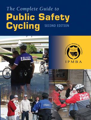 The Complete Guide to Public Safety Cycling 9780763744335
