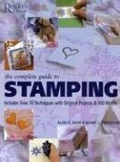 The Complete Guide to Stamping: Over 70 Techniques with 20 Original Projects and 300 Motifs 9780762106103