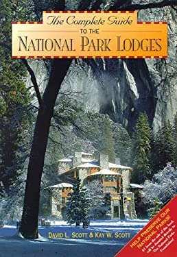 The Complete Guide to the National Park Lodges 9780762701193