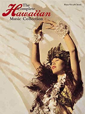 The Complete Hawaiian Music Collection: Piano/Vocal/Chords 9780769290904
