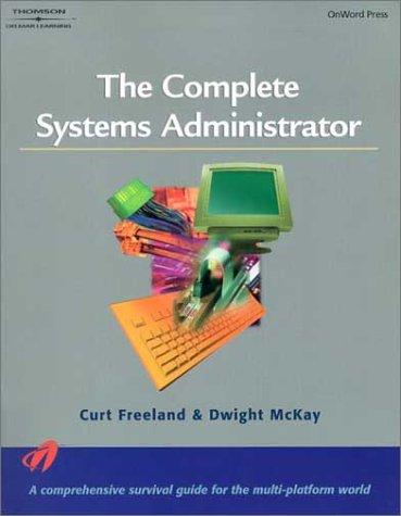 The Complete Systems Administrator 9780766835191