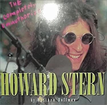 The Completely Unauthorized Howard Stern 9780762403776