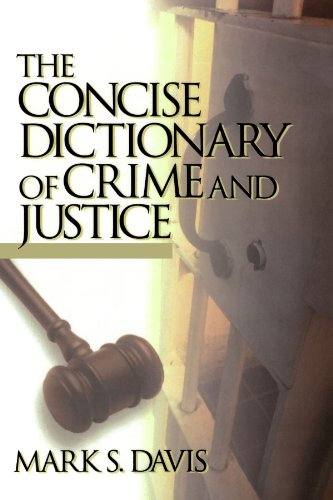 The Concise Dictionary of Crime and Justice 9780761921769