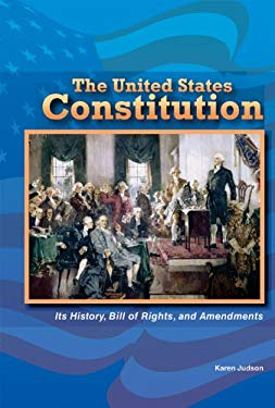 The Constitution of the United States: Its History, Bill of Rights, and Amendments 9780766040670