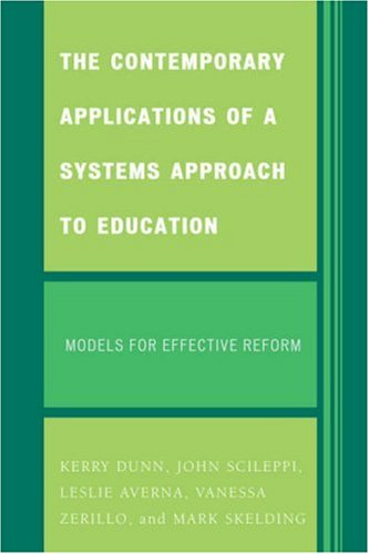 The Contemporary Applications of a Systems Approach to Education: Models for Effective Reform 9780761838272
