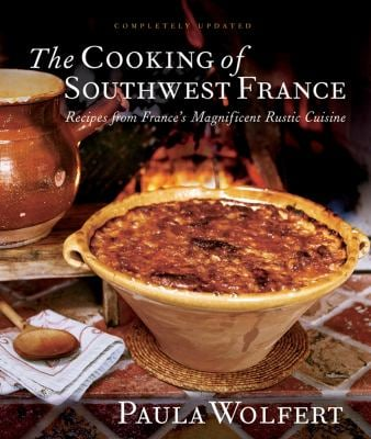 The Cooking of Southwest France: Recipes from France's Magnificent Rustic Cuisine 9780764576027