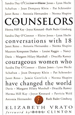 The Counselors: Conversations with 18 Courageous Women Who Have Changed the World 9780762412150
