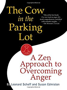 The Cow in the Parking Lot: A Zen Approach to Overcoming Anger 9780761158158