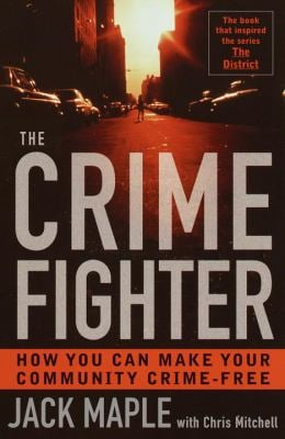 The Crime Fighter: How You Can Make Your Community Crime Free 9780767905541