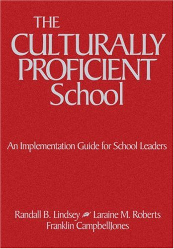 The Culturally Proficient School: An Implementation Guide for School Leaders 9780761946816