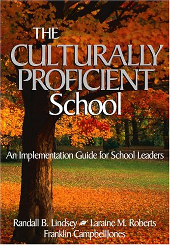 The Culturally Proficient School: An Implementation Guide for School Leaders 9780761946823