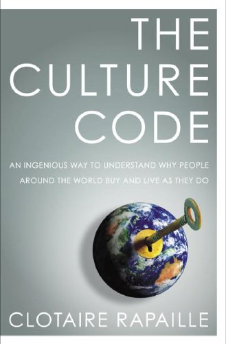 The Culture Code: An Ingenious Way to Understand Why People Around the World Buy and Live as They Do 9780767920568