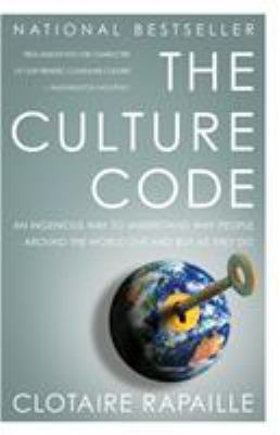 The Culture Code: An Ingenious Way to Understand Why People Around the World Buy and Live as They Do 9780767920575