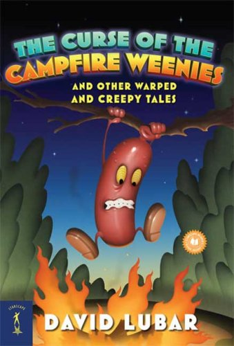 The Curse of the Campfire Weenies: And Other Warped and Creepy Tales 9780765357717