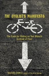 The Cyclist's Manifesto: The Case for Riding on Two Wheels Instead of Four 2916785