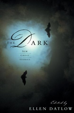 The Dark: New Ghost Stories 9780765304452