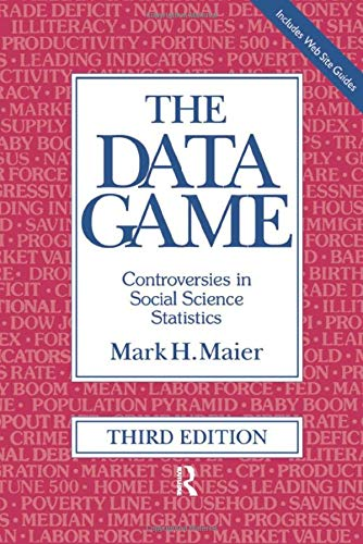 The Data Game: Controversies in Social Science Statistics 9780765603760