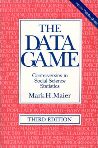 The Data Game: Controversies in Social Science Statistics 9780765603753