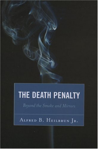 The Death Penalty: Beyond the Smoke and Mirrors 9780761834724