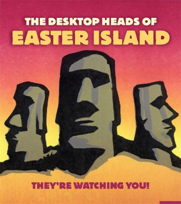 The Desktop Heads of Easter Island: They're Watching You! [With 4 Miniature Stone Head Replicas and Paperback Book] 9780762435920
