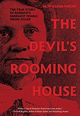 The Devil's Rooming House: The True Story of America's Deadliest Female Serial Killer 9780762770250