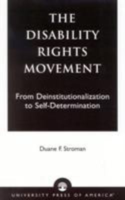 The Disability Rights Movement: From Deinstitutionalization to Self-Determination