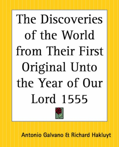 The Discoveries of the World from Their First Original Unto the Year of Our Lord 1555 9780766190221