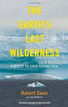 The Earth's Last Wilderness: A Quest to Save Antarctica 9780767931762