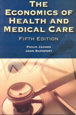 The Economics of Health and Medical Care 9780763725952