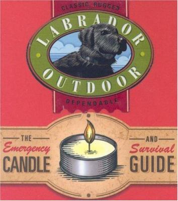 The Emergency Candle and Survival Guide: Classic, Rugged, Dependable [With Candle] 9780762418589