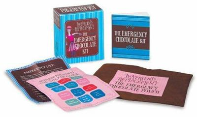 The Emergency Chocolate Kit: Boyfriend Replacement [With Stickers and Emergency List and Pouch] 9780762419975