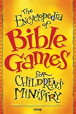 The Encyclopedia of Bible Games for Children's Ministry 9780764426964